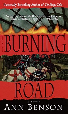 [PDF] [EPUB] The Burning Road (The Plague Tales, #2) Download by Ann  Benson