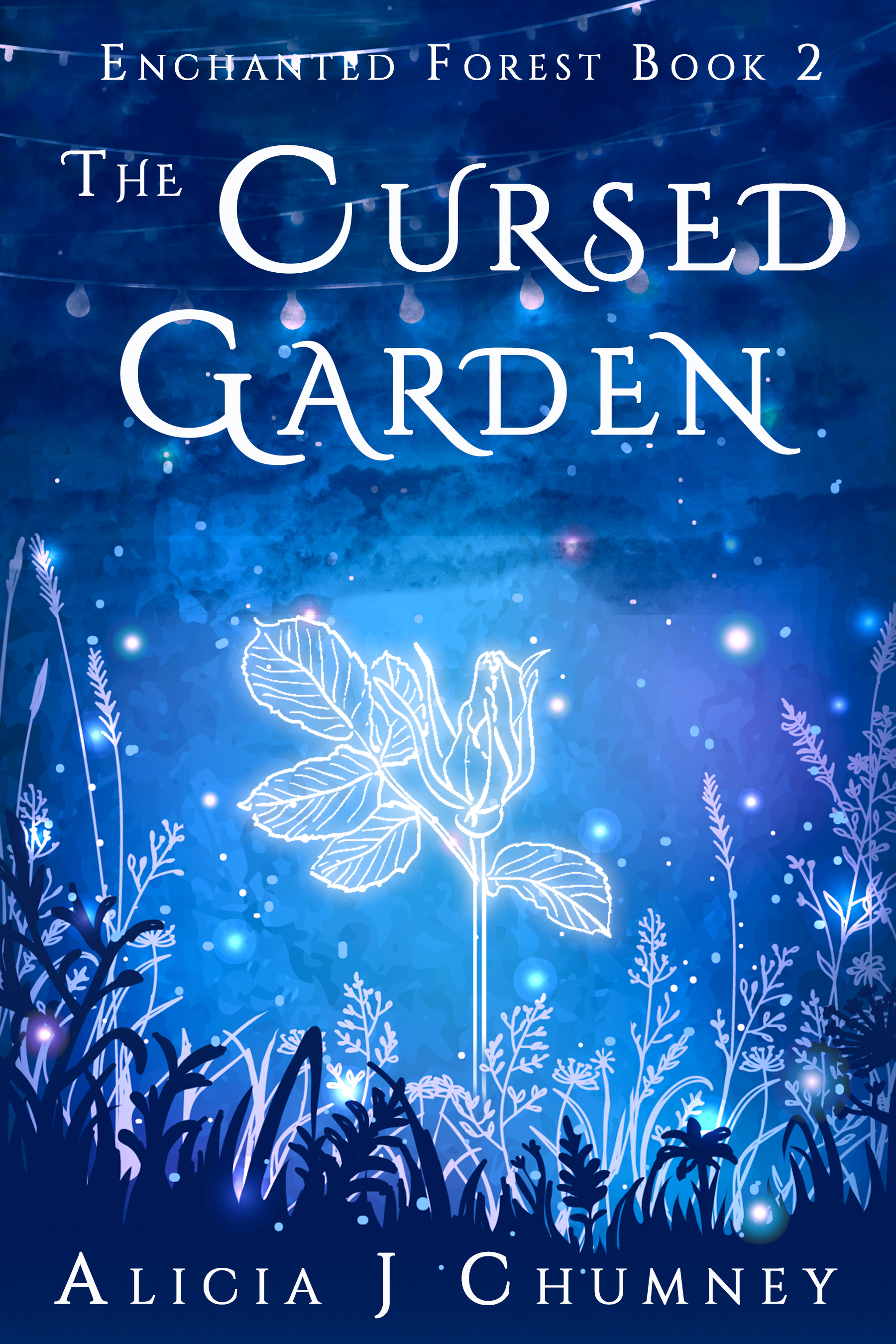 [PDF] [EPUB] The Cursed Garden (The Enchanted Forest, #2) Download by Alicia J. Chumney