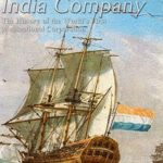 [PDF] [EPUB] The Dutch East India Company: The History of the World's First Multinational Corporation Download