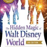 [PDF] [EPUB] The Hidden Magic of Walt Disney World, 3rd Edition: Over 600 Secrets of the Magic Kingdom, EPCOT, Disney's Hollywood Studios, and Disney's Animal Kingdom Download