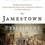 [PDF] [EPUB] The Jamestown Experiment: The Remarkable Story of the Enterprising Colony and the Unexpected Results That Shaped America Download