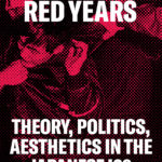 [PDF] [EPUB] The Red Years: Theory, Politics, and Aesthetics in the Japanese '68 Download