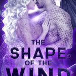 [PDF] [EPUB] The Shape of the Wind: Dragon Shifter Romance (Mosauran, #2) Download