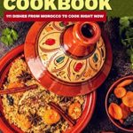 [PDF] [EPUB] The Ultimate Moroccan Cookbook: 111 Dishes From Morocco To Cook Right Now (World Cuisines Book 9) Download