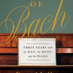 [PDF] [EPUB] The Way of Bach: Three Years with the Man, the Music, and the Piano Download