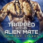 [PDF] [EPUB] Trapped with Her Alien Mate: Holiday Starrs Download