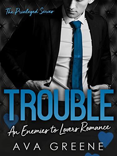 [PDF] [EPUB] Trouble (The Privileged #1) Download by Ava Greene