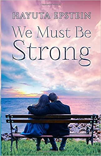 [PDF] [EPUB] We Must Be Strong Download by Hayuta Epstein