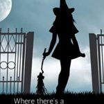 [PDF] [EPUB] Where There's a Witch, There's a Way (An Eira Snow Cozy Mystery Book 1) Download