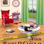 [PDF] [EPUB] Your Eight O'Clock is Dead Download