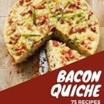 [PDF] [EPUB] 75 Bacon Quiche Recipes: Keep Calm and Try Bacon Quiche Cookbook Download
