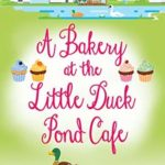 [PDF] [EPUB] A Bakery at the Little Duck Pond Cafe (The Little Duck Pond Cafe, #5) Download