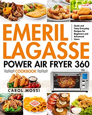 [PDF] [EPUB] Emeril Lagasse Power Air Fryer 360 Cookbook: Quick and Tasty Everyday Recipes for Beginners and Advanced Users Download by Carol Mossi