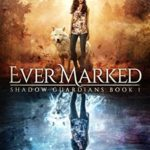 [PDF] [EPUB] Ever Marked (Shadow Guardians, #1) Download