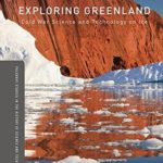 [PDF] [EPUB] Exploring Greenland: Cold War Science and Technology on Ice Download