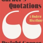 [PDF] [EPUB] Garner's Quotations: A Modern Miscellany Download