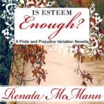 [PDF] [EPUB] Is Esteem Enough? : A Pride and Prejudice Variation Novella Download