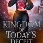 [PDF] [EPUB] Kingdom of Today's Deceit (Royals of Faery, #2) Download