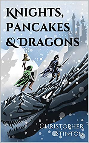 [PDF] [EPUB] Knights, Pancakes and Dragons Download by Christopher Stinton
