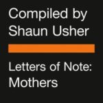[PDF] [EPUB] Letters of Note: Mothers Download