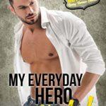 [PDF] [EPUB] My Everyday Hero: Caleb (Hot Hunks #5) Download