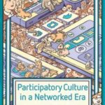[PDF] [EPUB] Participatory Culture in a Networked Era: A Conversation on Youth, Learning, Commerce, and Politics Download