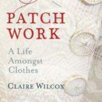 [PDF] [EPUB] Patch Work: A Life Amongst Clothes Download