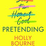 [PDF] [EPUB] Pretending: The brilliant new adult novel from Holly Bourne. Why be yourself when you can be perfect? Download
