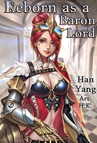 [PDF] [EPUB] Reborn as a Baron Lord: (A Steampunk LITRPG Light Novel) Download by Han Yang