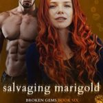 [PDF] [EPUB] Salvaging Marigold (Broken Gems #6; Police and Fire: Operation Alpha) Download