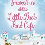 [PDF] [EPUB] Snowed in at The Little Duck Pond Cafe (The Little Duck Pond Cafe, #4) Download