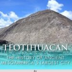 [PDF] [EPUB] Teotihuacan: The History of Ancient Mesoamerica's Largest City Download