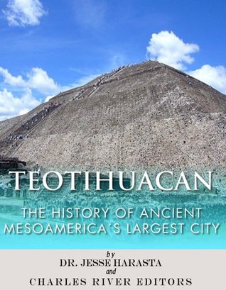 [PDF] [EPUB] Teotihuacan: The History of Ancient Mesoamerica's Largest City Download by Charles River Editors