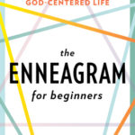 [PDF] [EPUB] The Enneagram for Beginners: A Christian Guide to Understanding Your Type for a God-Centered Life Download