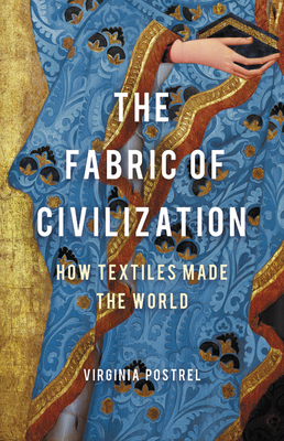 [PDF] [EPUB] The Fabric of Civilization: How Textiles Made the World Download by Virginia Postrel