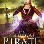 [PDF] [EPUB] The Petticoat Pirate (Immortal Pirates Book 1) Download