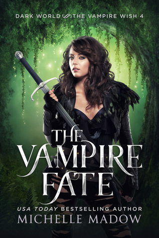 [PDF] [EPUB] The Vampire Fate (Dark World: The Vampire Wish #4) Download by Michelle Madow