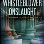 [PDF] [EPUB] The Whistleblower Onslaught (Scott Winslow Legal Mysteries Book 1) Download