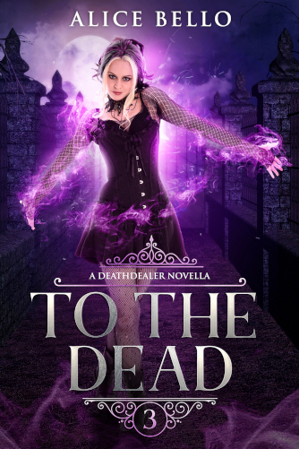 [PDF] [EPUB] To the Dead (Deathdealer, #3) Download by Alice Bello