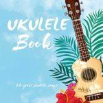[PDF] [EPUB] Ukulele Book: 24 Great Ukulele Songs: Ukulele – Ukulele Books – Ukulele Book – Ukulele Chord – Ukulele Songbook – Ukulele Music – Ukulele Chord Chart – Ukulele Beginner – Ukulele Songs – Beginner Download