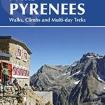 [PDF] [EPUB] Walks and Climbs in the Pyrenees: Walks, Climbs and Multi-day Treks (Cicerone Guidebooks) Download