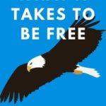[PDF] [EPUB] What It Takes to Be Free Download