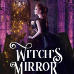 [PDF] [EPUB] Witch's Mirror (The Vampires of Emberbury #2) Download