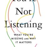 [PDF] [EPUB] You're Not Listening: What You're Missing and Why It Matters Download
