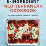 [PDF] [EPUB] 5 Ingredient Mediterranean Cookbook Download