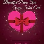 [PDF] [EPUB] 50 OF THE MOST BEAUTIFUL PIANO LOVE SONGS SOLOS EVER Download