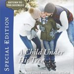 [PDF] [EPUB] A Child Under His Tree (Return to the Double C) Download
