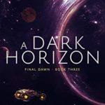 [PDF] [EPUB] A Dark Horizon (Final Dawn, Book 3) Download