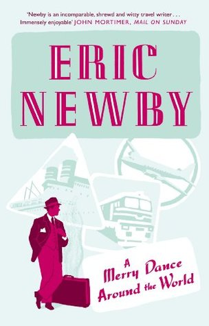 [PDF] [EPUB] A Merry Dance Around the World With Eric Newby: The Best of Eric Newby Download by Eric Newby