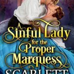 [PDF] [EPUB] A Sinful Lady for the Proper Marquess Download